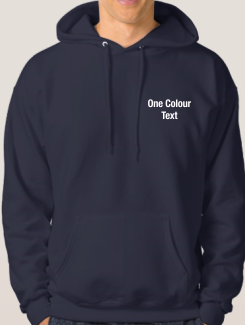 Sports and Team Hoodies - Front Option - One Colour Text. The same on all garments